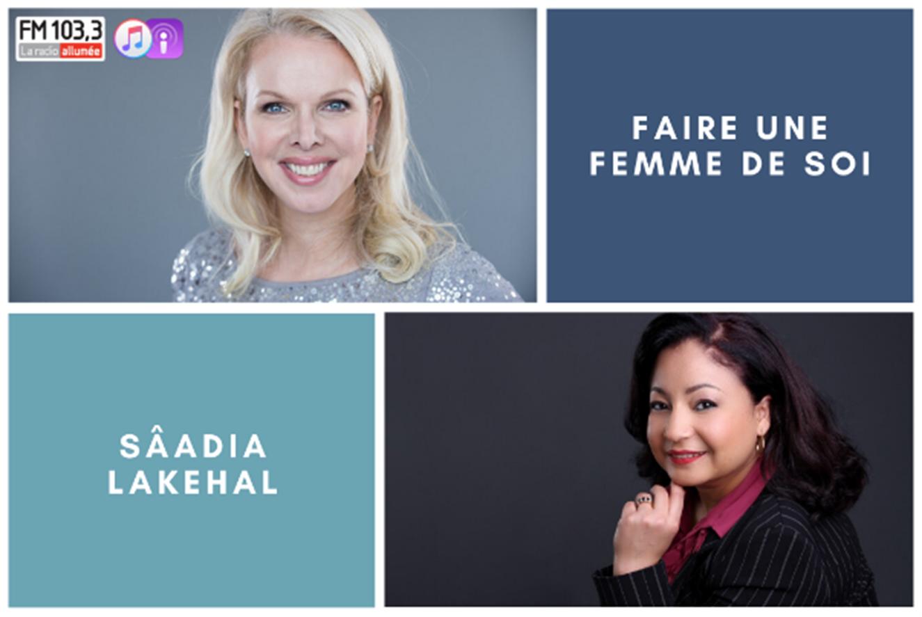Montréal :Sâadia Lakehal invitée en entrevue | Émission une femme de soi au FM 103,3 – La radio allumée